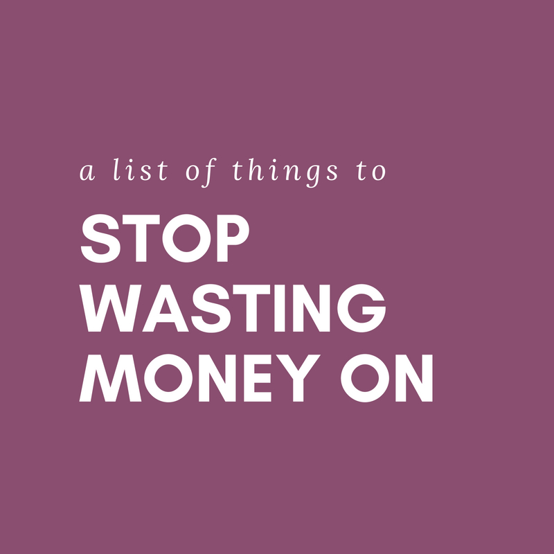a list of things to stop wasting money on – my life in lists and sparks