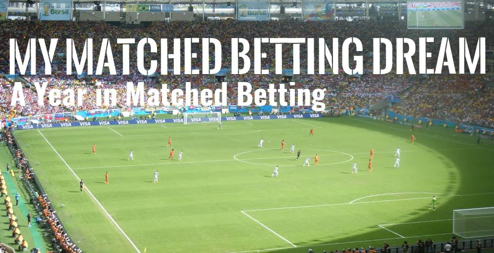 Chapter 6 : A Year in Matched Betting