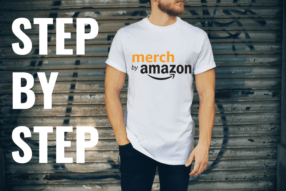 Merch By Amazon : Step by Step Process