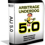 Arbitrage Underdog 5.0 Review – Does Your Software Make You $1000 Weekly?