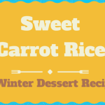 Sweet Carrot Rice Recipe