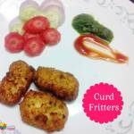 Curd Fritters recipe for kids