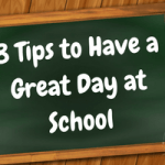 8 Tips to Have a Great Day at School