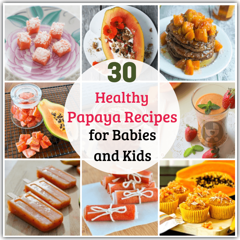 Make the most of this humble but delicious fruit with our Healthy Papaya Recipes for babies and kids! Try smoothies, puddings, halwa and more!