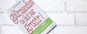 Livre, La gourmandise ne fait pas grossir - Ariane Grumbach