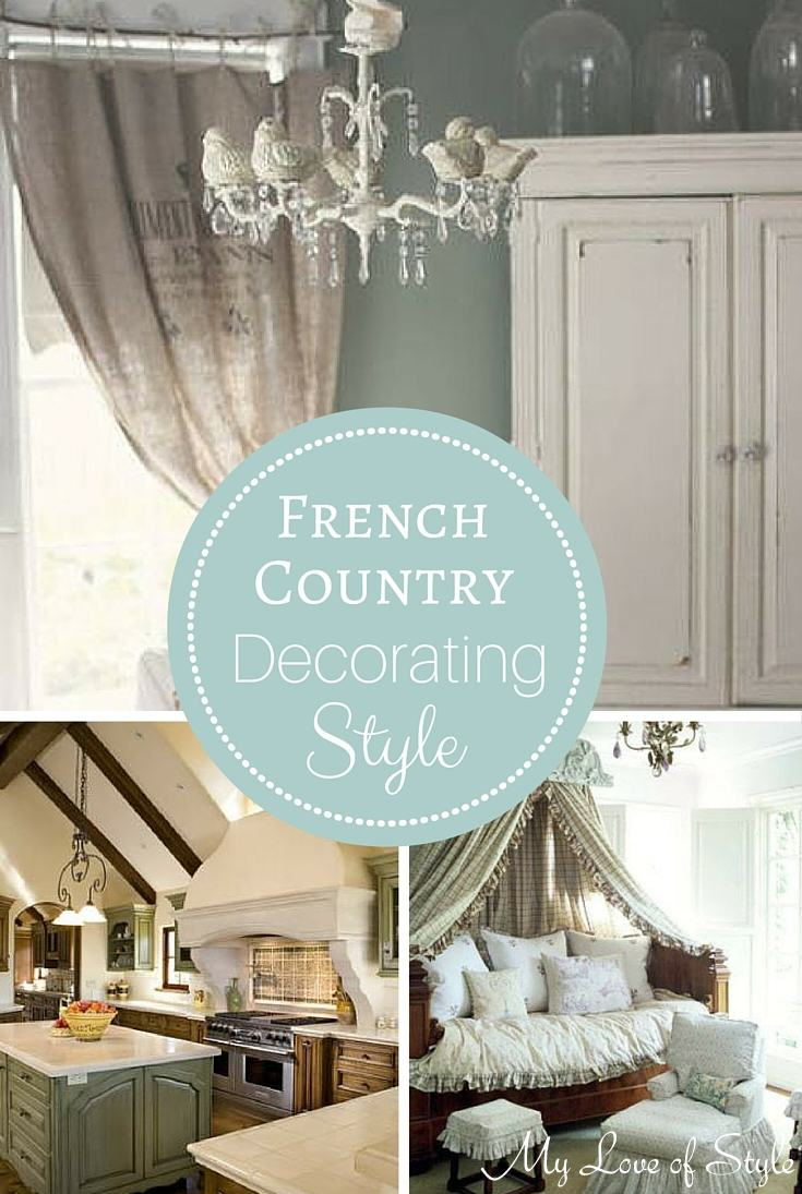 Decorating Style Series: French Country | My Love of Style – My Love ...