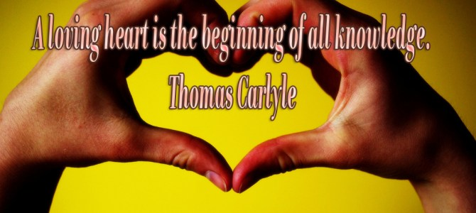 A loving heart is the beginning of