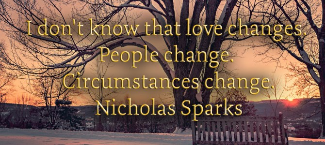 I don't know that love changes