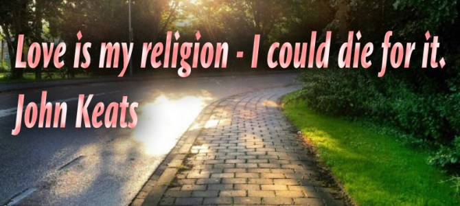 I could die for love because its my religion