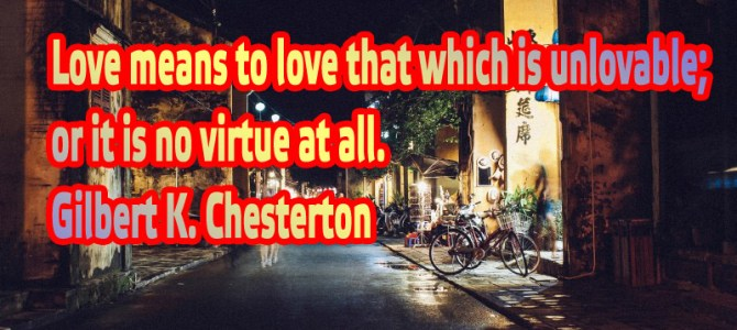 Love is a virtue when giving to unlovable