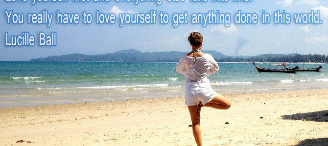 Before everything falling into line you have to love yourself first