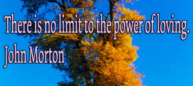 The power of loving has no limits