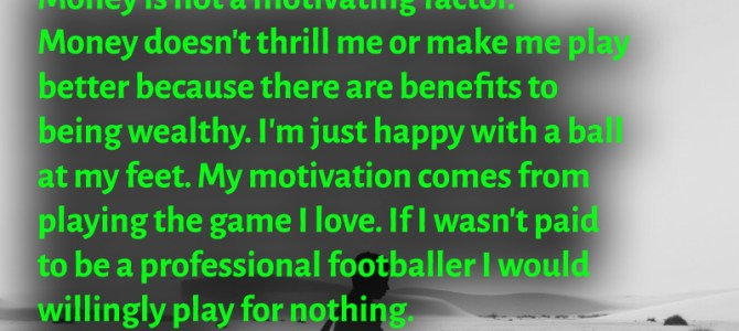 My motivation comes from playing the game I love