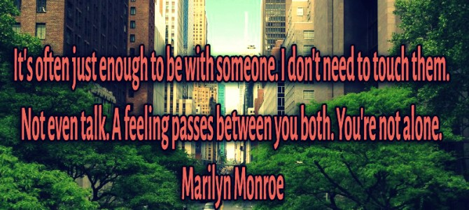 Sometimes is just enough to be with a person