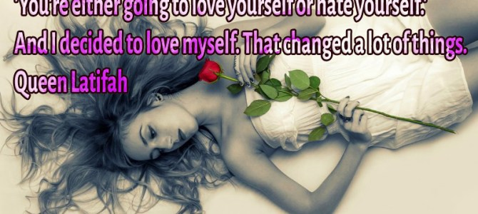 I decided to love myself and that changed a lot
