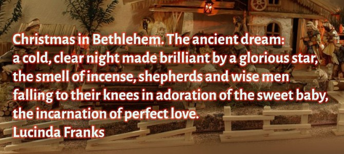 Christmas in Bethlehem. The ancient dream: a cold, clear night made brilliant