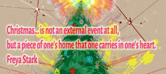 Christmas… is not an external event at all, but a piece of one's home