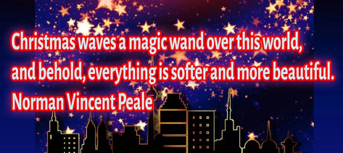 Christmas waves a magic wand over this world and makes everything more beautiful