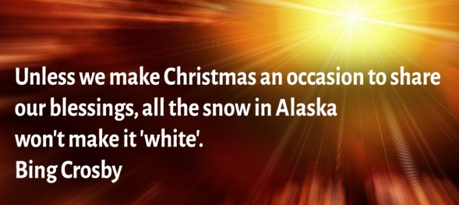 Unless we make Christmas an occasion to share our blessings