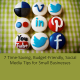 7 Time Friendly Budget Saving Social Media Tips