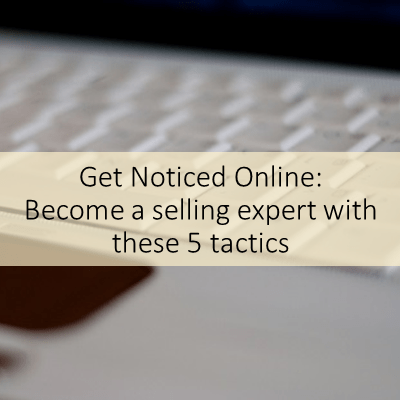 Become a Selling Expert With These 5 Tactics