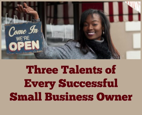 Three Talents of Every Successful Small Business Owner