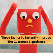 3 Tactics to Instantly Improve the Customer Experience.png