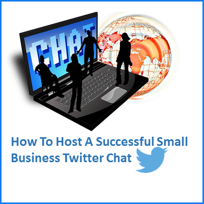 How to Host A Successful Small Business Twitter Chat
