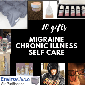 10 gifts migraine chronic illness self care