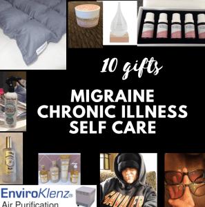 10 gifts migraine chronic illness self care