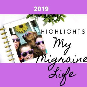 highlights: my migraine life 2019