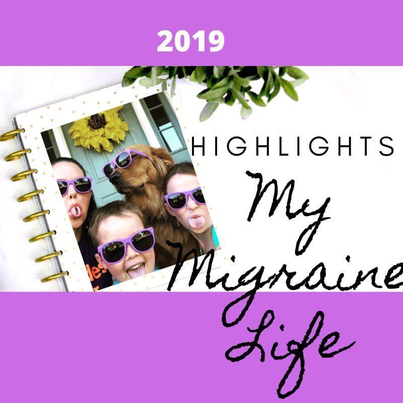 highlights: my migraine life 2019
