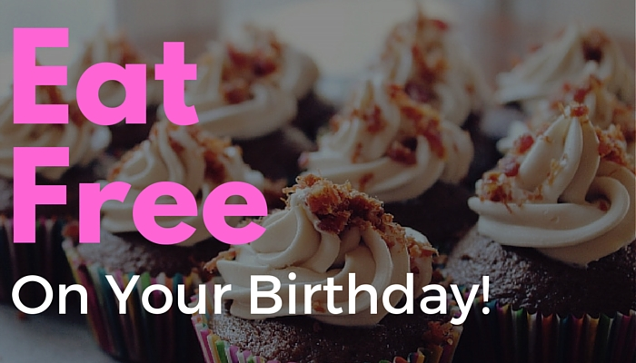 Eat Free On Your Birthday & Be Treated to FREE Birthday Meals!