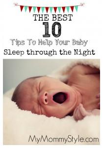 The Best 10 Tips to help your baby sleep through the night, sleep training, sleep, baby, mymommystyle.com, sleeping