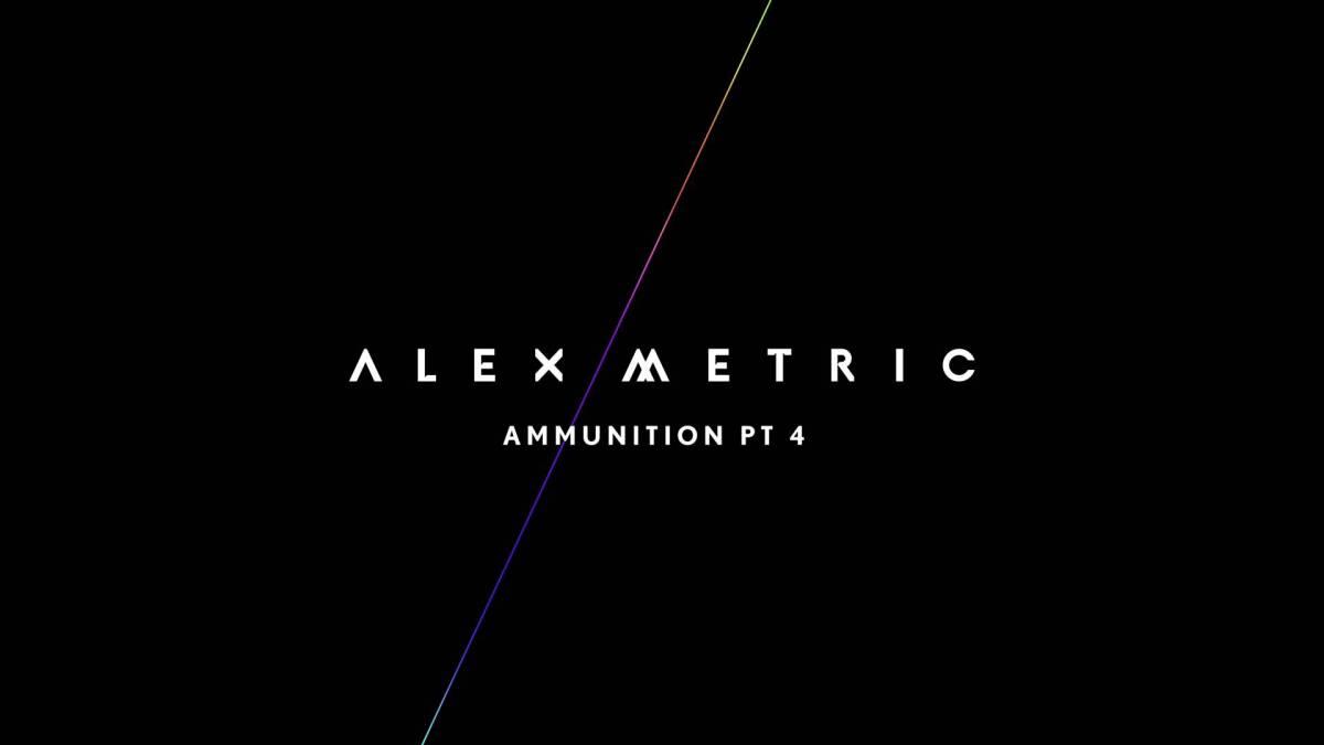 alex metric ammunition part 4