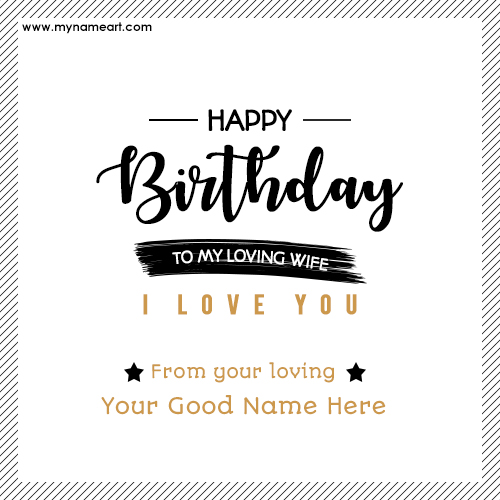 Create Birthday Wishes For Loving Wife