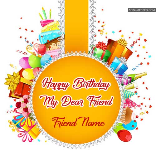 Amazing Birthday Wish Card Friend Name Write Images My Name Pix Cards
