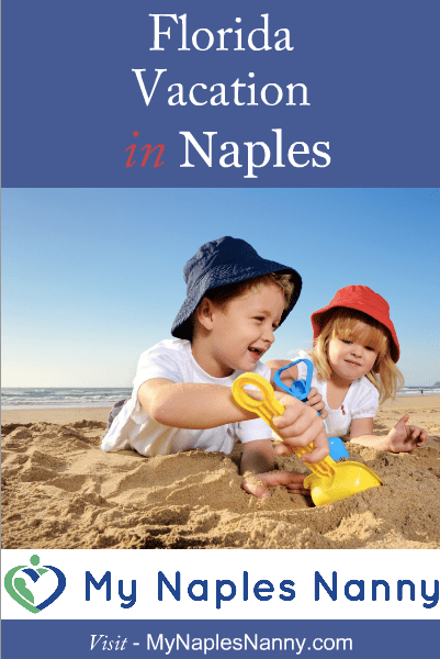 Resort Childcare Family Vacation in Naples Florida Naples Babysitter Naples Babysitting Service Agency My Naples Nanny