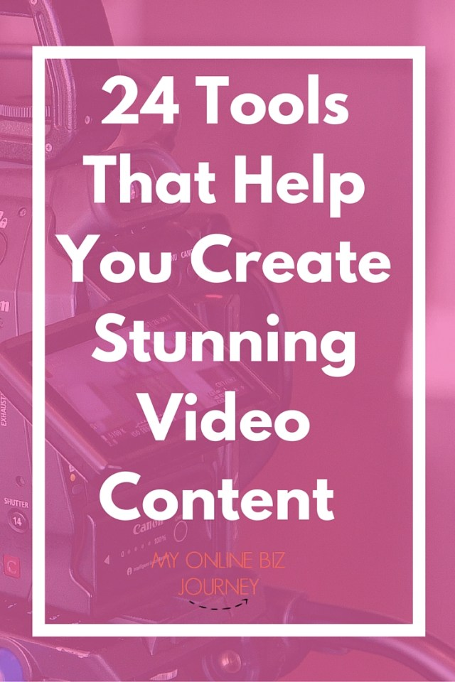 24 Video Tools That Help You Create Stunning Content