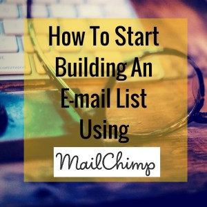 Build An E-mail List Using Mailchimp