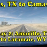 Dallas, TX to Camas, WA – Day 2: Amarillo to Laramie [Video]