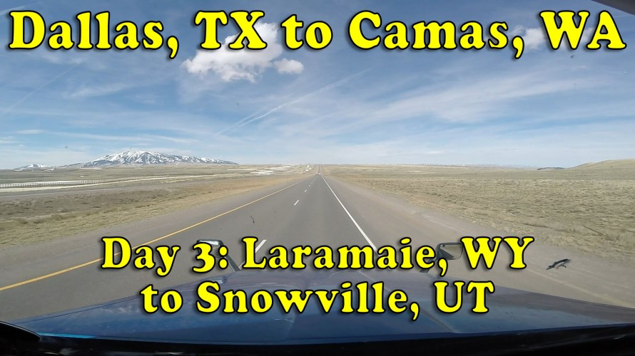 Dallas, TX to Camas, WA Day 3: Laramie, WY to Snowville, UT
