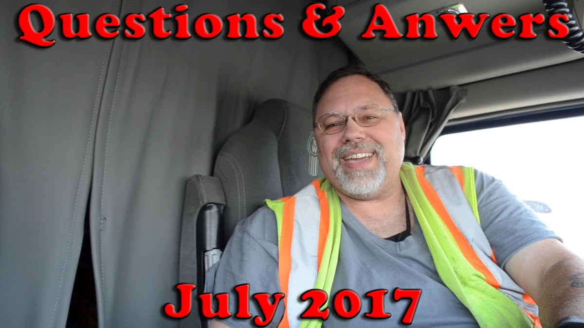 Over The Road Trucking Questions and Answers - July 2017 [Video]