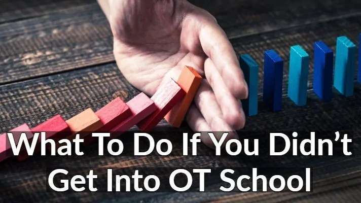 didnt-get-into-ot-school