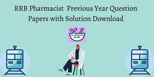 Download RRB Pharmacist  Previous Year Question Papers with solutions