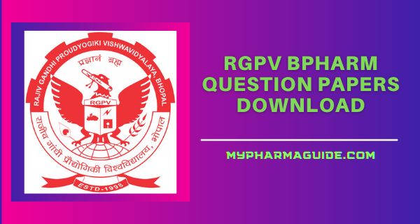 RGPV BPharm Question Papers Free Download – 2021