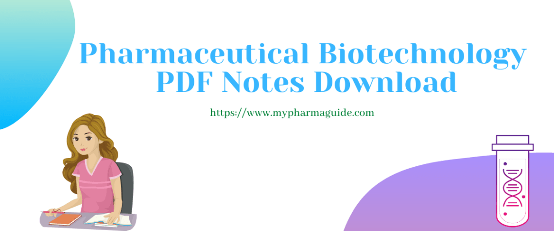 Pharmaceutical Biotechnology Notes 6th Semester PDF Free Download – 2021