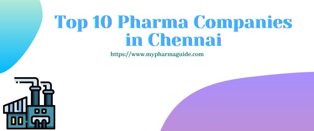 Top 10 Pharma Companies in Chennai