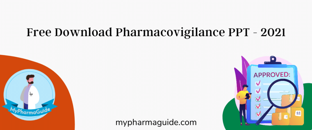 Free Download Pharmacovigilance PPT - 2021