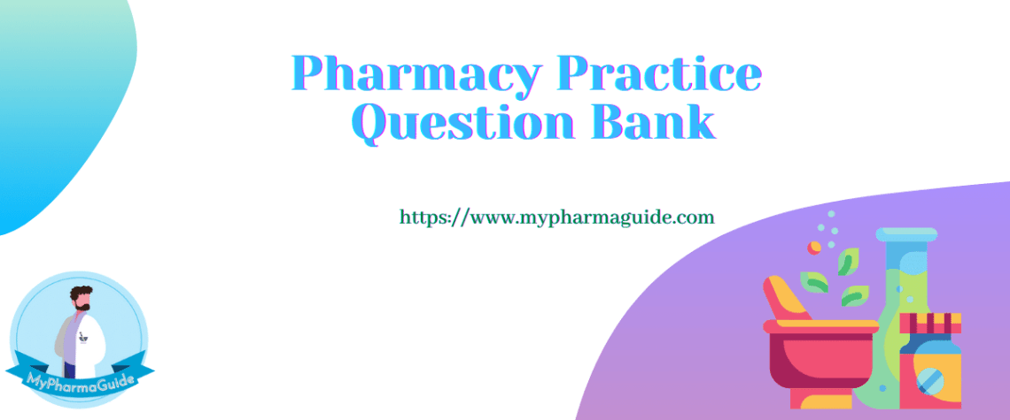 Important Pharmacy Practice Questions Bank